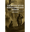 The Myths Of The North American Indians - Lewis Spence