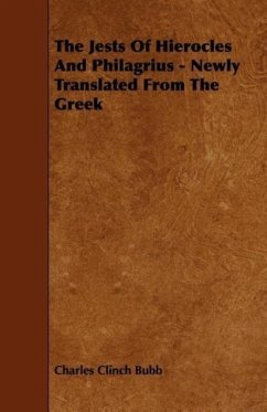 The Jests Of Hierocles And Philagrius - Newly Translated From The Greek - Bubb, Charles Clinch