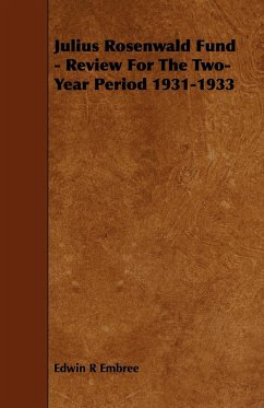 Julius Rosenwald Fund - Review for the Two-Year Period 1931-1933 - Embree, Edwin R.