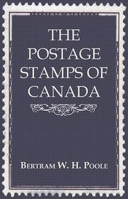 The Postage Stamps Of Canada - Bertram W.H. Poole