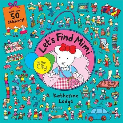 Let's Find Mimi: In the City - Katherine Lodge