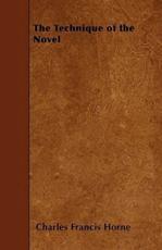 The Technique of the Novel - Charles Francis Horne