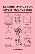 Rowland, T.: Leisure Things For Lively Youngsters
