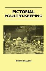 Pictorial Poultry-Keeping - Denys Saulles