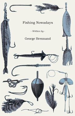 Fishing Nowadays - Brennand, George
