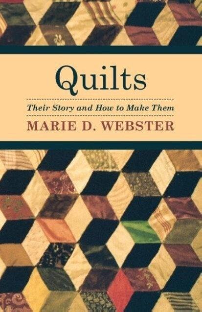 Quilts - Their Story and How to Make Them als Taschenbuch von Marie Webster