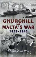 Churchill and Malta's War, 1939-1943