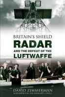 Britain's Shield Radar and the Defeat of the Luftwaffe
