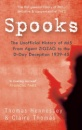 Spooks the Unofficial History of MI5: From Agent ZigZag to the D-Day Deception 1939-45 - Thomas Hennessey,Claire Thomas