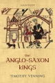 Anglo-Saxon Kings - Timothy Venning