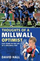 Thoughts of a Millwall Optimist. by David Hall