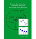 Channel Characterisation and System Design for Sub-Surface Communications - David Gibson