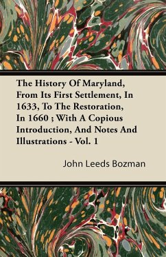 The History of Maryland, from Its First Settlement, in 1633, to the Restoration, in 1660 With a Copious Introduction, and Notes and Illustrations - V - Bozman, John Leeds
