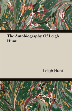 The Autobiography of Leigh Hunt - Hunt, Leigh