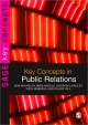 Key Concepts in Public Relations - Bob Franklin;  Mike Hogan;  Quentin Langley;  Nick Mosdell;  Elliot Pill