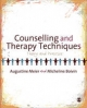 Counselling and Therapy Techniques - Augustine Meier;  Micheline Boivin