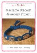 VARIOUS: Macrame Bracelet Jewellery Project