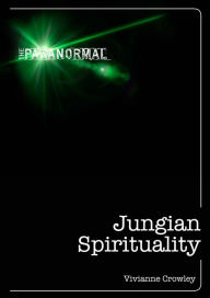 Jungian Spirituality: The only introduction you'll ever need - Vivianne Crowley