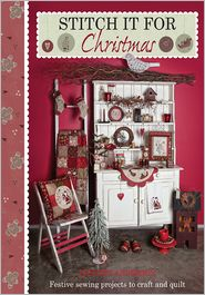 Stitch it for Christmas: Festive sewing projects to craft and quilt - Lynette Anderson