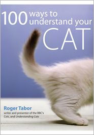100 Ways to Understand your Cat - Roger Tabor
