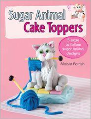 Sugar Animal Cake Toppers: 5 easy to follow sugar animal designs - Maisie Parrish