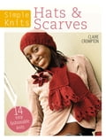 Simple Knits - Hats & Scarves - Clare Crompton