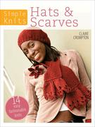 Crompton, Clare: Simple Knits - Hats Scarves