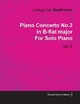 Piano Concerto No.2 in B-Flat Major by Ludwig Van Beethoven for Solo Piano (1795) Op.19