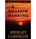 A Shadow Passing - Shirley Carnegie