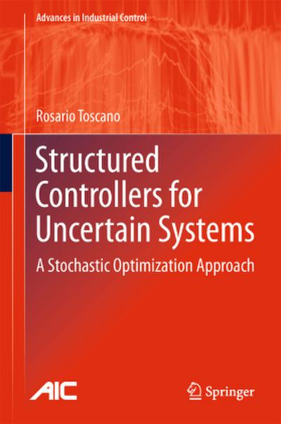 Structured Controllers for Uncertain Systems - Rosario Toscano