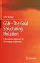 GSN - The Goal Structuring Notation - John Spriggs