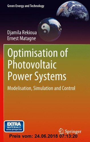 Gebr. - Optimization of Photovoltaic Power Systems: Modelization, Simulation and Control (Green Energy and Technology)