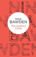 The Solitary Child - Nina Bawden