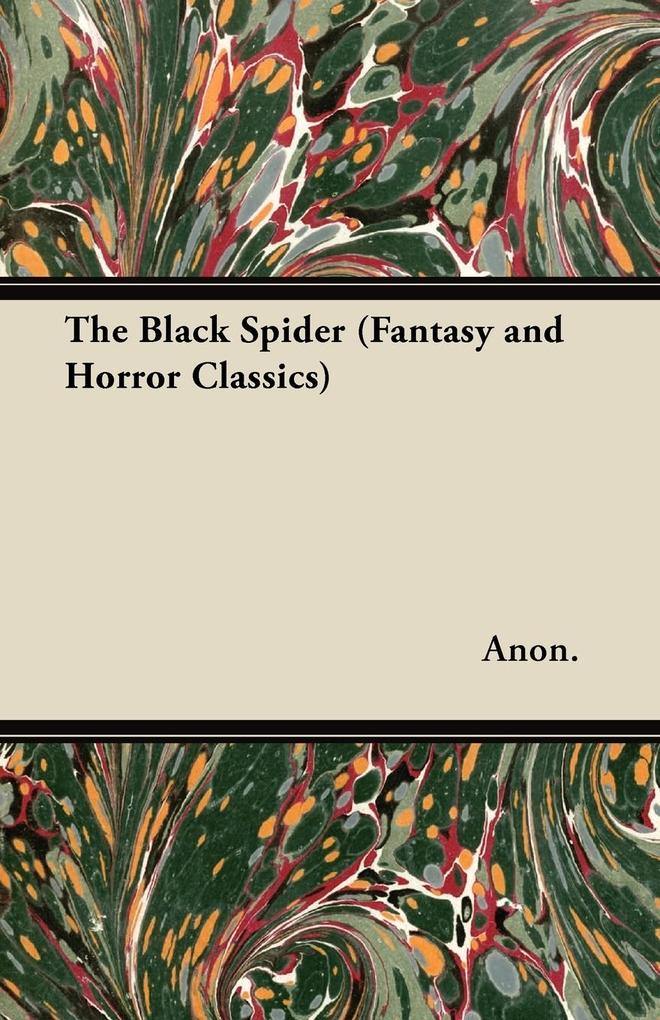 The Black Spider (Fantasy and Horror Classics) als Taschenbuch von Anon - Fantasy and Horror Classics