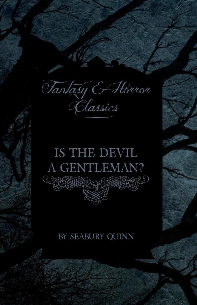 Is the Devil a Gentleman? (Fantasy and Horror Classics) als Taschenbuch von Seabury Quinn