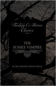 The Sussex Vampire (Fantasy And Horror Classics) - Arthur Conan Doyle