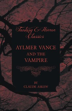 Aylmer Vance and the Vampire (Fantasy and Horror Classics) - Askew, Claude