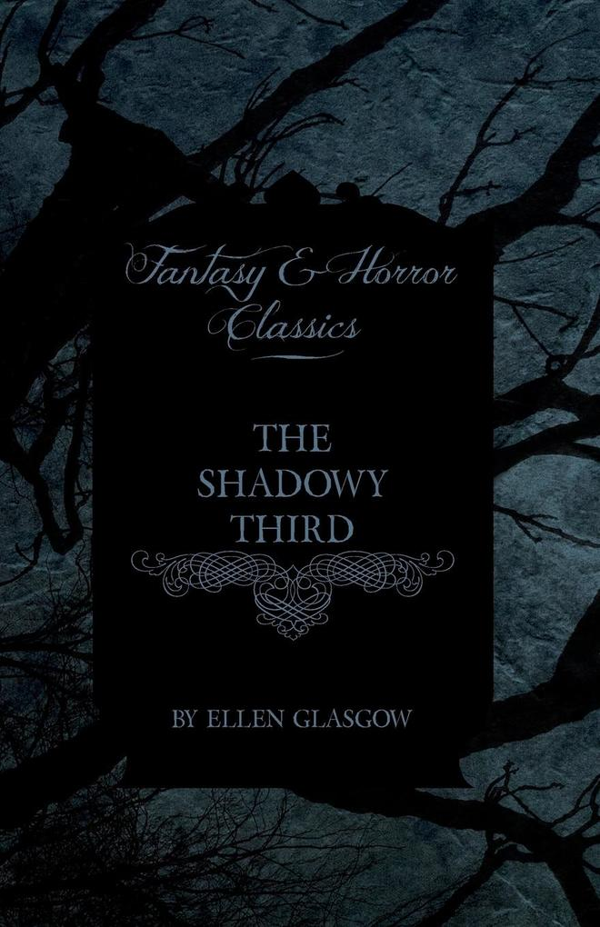 The Shadowy Third (Fantasy and Horror Classics) als Buch von Ellen Glasgow - Fantasy and Horror Classics