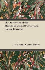 The Adventure of the Illustrious Client (Fantasy and Horror Classics) - Sir Arthur Conan Doyle