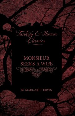 Monsieur Seeks a Wife (Fantasy and Horror Classics) - Irwin, Margaret