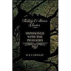 Imprisoned with the Pharaohs (Fantasy and Horror Classics) - H. P. Lovecraft