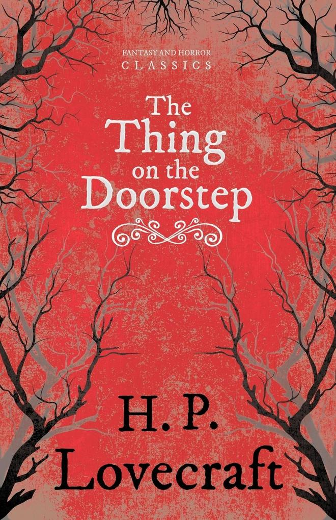 The Thing on the Doorstep als Buch von H. P. Lovecraft - Fantasy and Horror Classics
