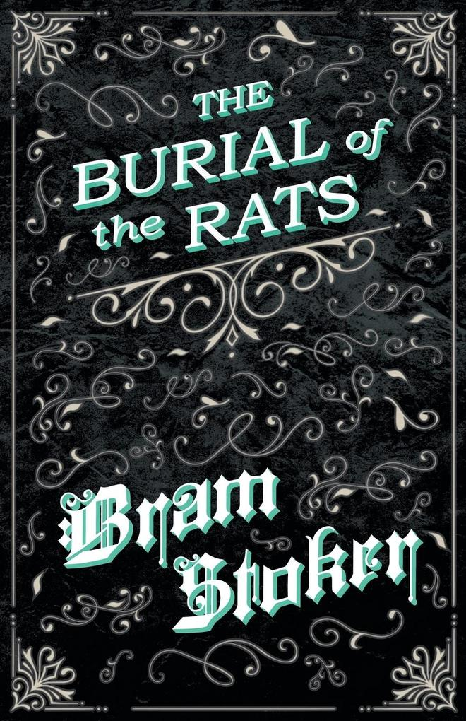 The Burial of the Rats (Fantasy and Horror Classics) als Taschenbuch von Bram Stoker