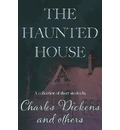 The Haunted House (Fantasy and Horror Classics) - Charles Dickens