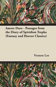 Lee, Vernon: Amore Dure - Passages from the Diary of Spiridion Trepka (Fantasy and Horror Classics)