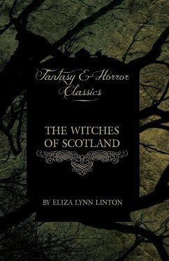 The Witches of Scotland (Fantasy and Horror Classics) - Linton, Eliza Lynn