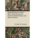 Haunted Houses in Conn's Half - Ghost Stories from Southern Ireland (Fantasy and Horror Classics) - St. John D. Seymour