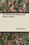 James, Henry: The Third Person (Fantasy and Horror Classics)