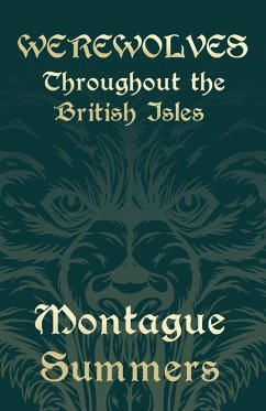 Werewolves - Throughout the British Isles (Fantasy and Horror Classics) - Summers, Montague