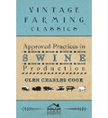 Approved Practices in Swine Production - Glen Charles Cook